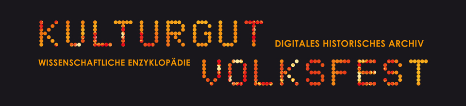 Kulturgut Volksfest - Historisches Digitales Archiv und Enzyklopädie